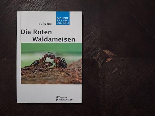 Taschenbuch Die Roten Waldameisen von Dieter Otto
